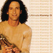 Ultimate Kenny G , Kenny G