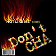 Don't Cha (Hot Like Me Mixes by Frank Rogala) (CD) at Kmart.com