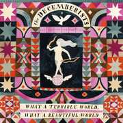 What A Terrible World: What A Beautiful World , The Decemberists