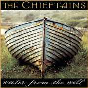 Water from the Well , The Chieftains