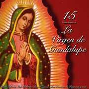 15 Canciones a la Virgen de Guadalupe / Various (CD) at Sears.com