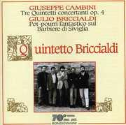 Giuseppe Cambini: Tre Quintetti Concertanti Op. 4; Giulio Briccialdi: Pot-pourri fantastico sul Barbieri di Siviglia (CD) at Kmart.com