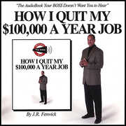 How I Quit My $100,000 A Year Job....The AudioBook Your BOSS Doesn't Want You To Have! (CD) at Kmart.com