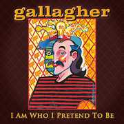 I Am Who I Pretend to Be , Gallagher