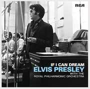 If I Can Dream: Elvis Presley with Royal Philharmonic Orchestra , Elvis Presley