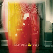 Fools , Wild Child