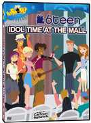 6Teen: Idol Time at the Mall (DVD) at Sears.com
