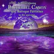 The Most Relaxing Pachelbel Canon and Baroque Favorites in the Universe (CD) at Sears.com