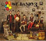 Gather the Good [Import] , We Banjo 3