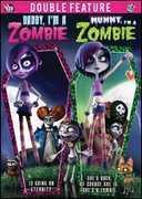 Mummy I'm a Zombie /  Daddy I'm a Zombie , Kimberley Kates