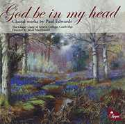God be in my Head: Choral Works by Paul Edwards (CD) at Sears.com