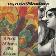 Our Time In Eden , 10,000 Maniacs