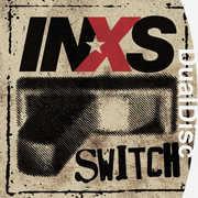 Switch , INXS