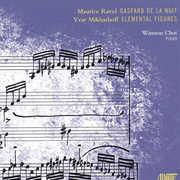 Ravel: Gaspard de la Nuit; Yvar Mikhashoff: Elemental Figures (CD) at Kmart.com