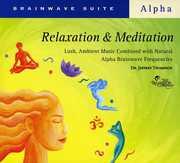 Brainwave Suite: Relaxation & Meditation , Jeffrey D. Thompson