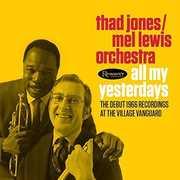 All My Yesterdays: The Debut 1966 Village Vanguard , Thad Jones