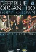 Deep Blue Organ Trio: Goin' to Town - Live at the Green Mill (DVD) at Sears.com