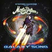 Galaxy Song (Stephen Hawking Version) , Monty Python