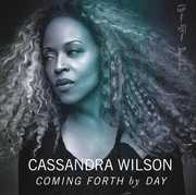 Coming Forth By Day , Cassandra Wilson