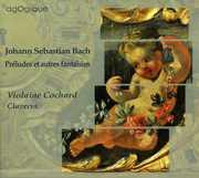 Bach: Pr?ludes et Autres Fantaisies (CD) at Kmart.com