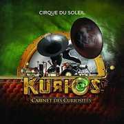 Kurios: Cabinet Des Curiosites , Cirque du Soleil