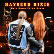 Hair Down to My Grass [Import] , Hayseed Dixie