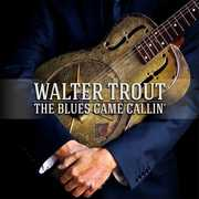 Blues Came Callin , Walter Trout