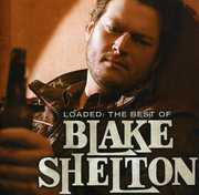 Loaded: The Best of Blake Shelton , Blake Shelton