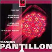 Fran?ois Pantillon: Trio 1029; Missa Brevis di San Pedro; Po?me pour Grand Orgue; Le No?l des Bergers (CD) at Sears.com