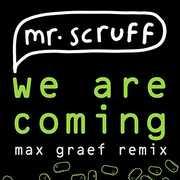 We Are Coming (Max Graef Remix) , Mr. Scruff