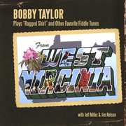 Bobby Taylor Plays 'Ragged Shirt' and Other Favorite Fiddle Tunes From West Virginia (CD) at Kmart.com
