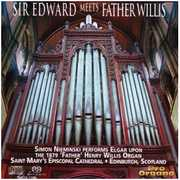 Sir Edward meets Father Willis [Hybrid SACD] (SACD) at Sears.com