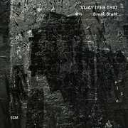Break Stuff , Vijay Iyer