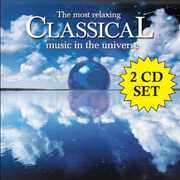 Most Relaxing Classical Music in the Universe , Various Artists