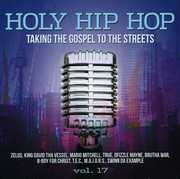 Holy Hip Hop, Vol. 17: Taking the Gospel to the Streets (CD) at Sears.com