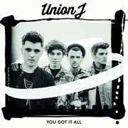 You Got It All , Union J