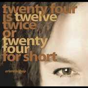 Twenty Four Is Twelve Twice or Twenty Four for Sho (CD) at Sears.com