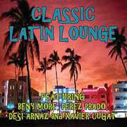 Classic Latin Lounge , Various Artists