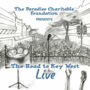 The Road to Key West Live (The Paradise Charitable Foundation Presents) (CD) at Kmart.com