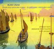 Jean Cras: Sonate pour violoncello & piano; Trio pour violon, violoncelle & piano (CD) at Sears.com