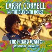 Funky Waltz , Larry Coryell