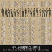 A Chorus Line (40th Anniversary Edition) , Original Broadway Cast