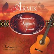 Romantic Spanish Guitar 1 , Armik