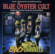 Bad Channels - O.S.T. , Blue Oyster Cult