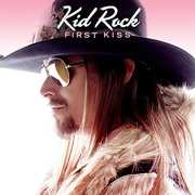 First Kiss , Kid Rock
