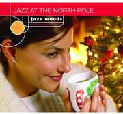 Jazz Moods: Jazz at the North Pole / Various (CD) at Kmart.com