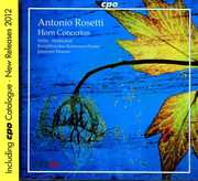 Antonio Rosetti: Horn Concertos [Includes 2012 CPO Catalogue] (CD) at Sears.com