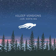 Asleep Versions , Jon Hopkins