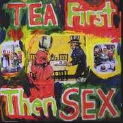 Tea First Then Sex (CD) at Sears.com