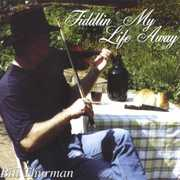 Fiddlin' My Life Away (CD) at Sears.com